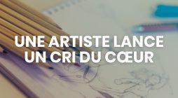 Une artiste lance un cri du cœur